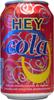 Hey cola